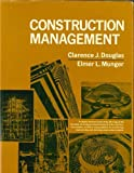 Construction Management, Douglas, Clarence Joseph and Munger, Elmer Lewis, 0131692194