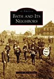 Bath and Its Neighbors   (PA)   (Images  of  America)