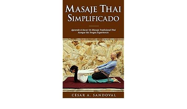 Masaje Thai Simplificado: Aprende a hacer un masaje ...