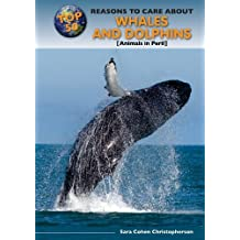 Top 50 Reasons to Care about Whales and Dolphins: Animals in Peril (Top 50 Reasons to Care about Endangered Animals) by Sara Cohen Christopherson (2010-03-06)
