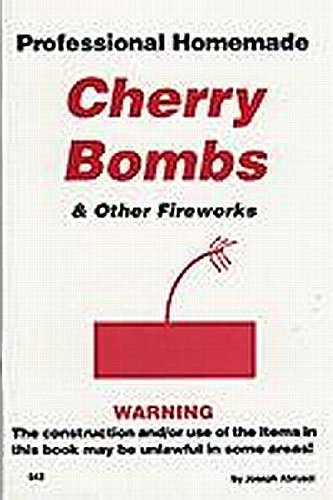 Professional Homemade Cherry Bombs and Other