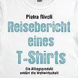 img - for Reisebericht eines T-Shirts: Ein Alltagsprodukt erkl rt die Weltwirtschaft book / textbook / text book