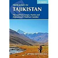 Trekking in Tajikistan: The Northern Ranges, Pamirs and Afganistan's Wakhan Corridor