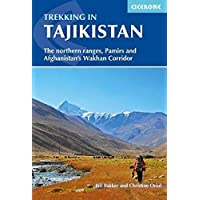 Trekking in Tajikistan: The northern ranges, Pamirs and Afghanistan's Wakhan Corridor (Cicerone Trekking Guides)