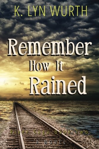Remember How It Rained: River Saga Book Two