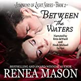 Between the Waters: Symphony of Light, Book 2