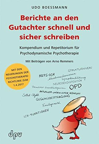 berichte-an-den-gutachter-schnell-und-sicher-schreiben-kompendium-und-repetitorium-fr-psychodynamische-psychotherapie