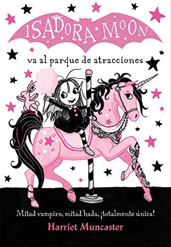 (Isadora Moon va al parque de atracciones / Isadora Moon Goes to the Fair (Spanish)
