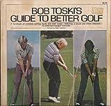 Bob Toski's Guide to Better Golf, Bob Toski, 0448119471