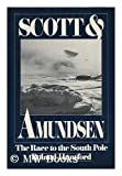 Scott and Amundsen, Roland Huntford, 0399119604