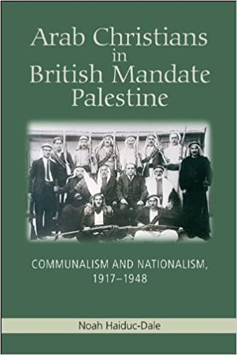 Arab Christians in British Mandate Palestine: Communalism and Nationalism, 1917-1948 (Edinburgh Studies in Classical)