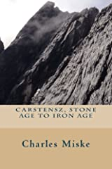 Carstensz, Stone Age to Iron Age (Seven Summits Quest) (Volume 3) Paperback