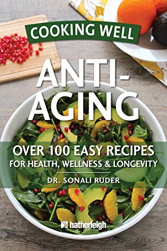 51jw6Uu18QL - Cooking Well: Anti-Aging: Over 100 Easy Recipes for Health, Wellness & Longevity