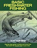 Basic Freshwater Fishing, Cliff Hauptman, 0811722260