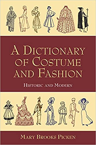 A Dictionary Of Costume And Fashion Historic And Modern Dover Fashion And Costumes Amazon Co Uk Picken Mary Brooks 9780486402949 Books