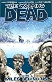 The Walking Dead Volume 2: Miles Behind Us (Walking Dead (6 Stories))