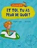Image de Et toi, tu as peur de quoi ? (French Edition)