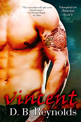 Sinaloa, Mexico has haunting deserts, hot nights, and vampires. They've been there for hundreds of years, watching from the shadows…Vincent (Vampires in America Book 8) by award-winning author D. B. Reynolds
