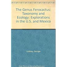 The Genus Ferocactus: Taxonomy and Ecology: Explorations in the U.S. and Mexico