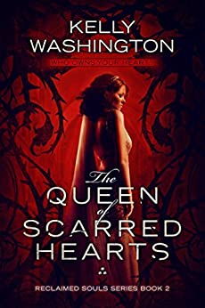The Queen Of Scarred Hearts: Reclaimed Souls Series, Book 2 by [Washington, Kelly]