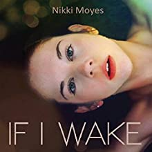 If I Wake Audiobook by Nikki Moyes Narrated by Katherine Littrell