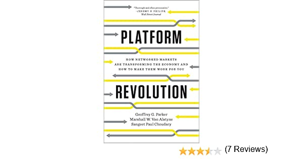 Platform Revolution: How Networked Markets Are Transforming the Economy—and How to Make Them Work for You (English Edition)