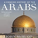 A Concise History of the Arabs   John McHugo
