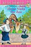 Eloise Visits the Zoo, Kay Thompson, Lisa McClatchy, Hilary Knight, 1416986421