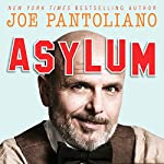 Asylum: Hollywood Tales from My Great Depression: Brain Dis-Ease, Recovery, and Being My Mother's Son | Joe Pantoliano