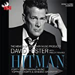 Hitman: Forty Years Making Music, Topping the Charts, and Winning Grammys | David Foster,Pablo Fenjves