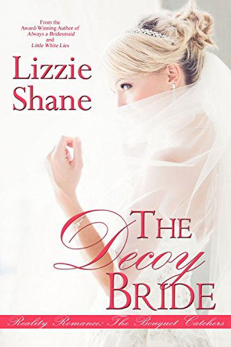 The Decoy Bride (The Bouquet Catchers Book 4) (Decoys Bow)