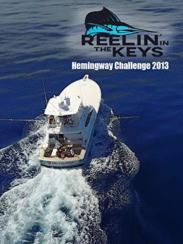 Reelin' In The Keys -Hemingway Challenge 2013 (Blue Marlin Fishing)