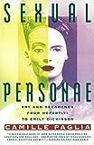 Sexual Personae: Art & Decadence from Nefertiti to Emily Dickinson: Art and Decadence from Nefertiti to Emily Dickinson