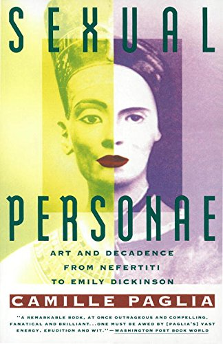 Sexual Personae: Art and Decadence from Nefertiti to Emily Dickinson [Camille Paglia] (Tapa Blanda)