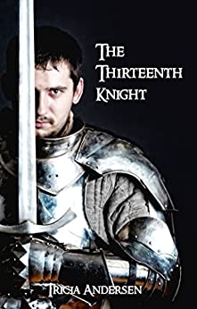 The Thirteenth Knight by [Andersen, Tricia]