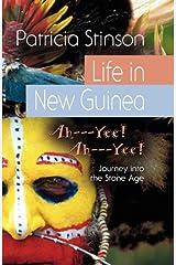 LIFE IN NEW GUINEA: Ah---Yee! Ah---Yee! Paperback