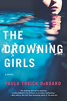 The Drowning Girls: A Novel of Suspense by [DeBoard, Paula Treick]