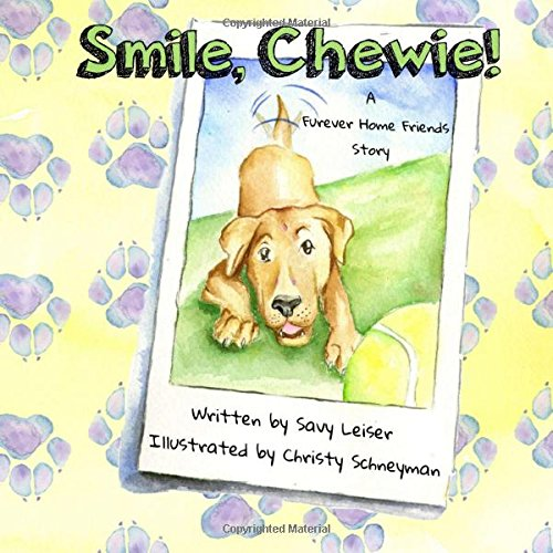 Smile, Chewie! (The Furever Home Friends) (Volume 2)