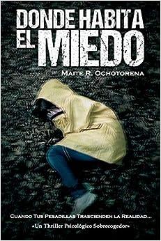 Donde Habita el Miedo (Thriller Psicológico): Amazon.es: R