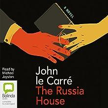 The Russia House   Livre audio Auteur(s) : John le Carré Narrateur(s) : Michael Jayston