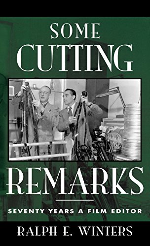 Some Cutting Remarks: Seventy Years a Film Editor (The...