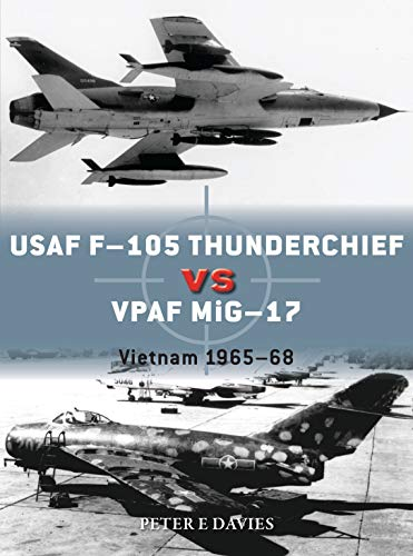 USAF F-105 Thunderchief vs VPAF MiG-17: Vietnam 1965–68 for sale  Delivered anywhere in USA