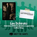 Les Schirato - Interview with Australia's Legendary Coffee King: Conversations with the Best Entrepreneurs on the Planet | Les Schirato