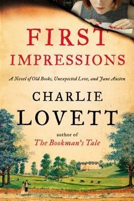 BY Lovett, Charlie ( Author ) [{ First Impressions: A Novel of Old Books, Unexpected Love, and Jane Austen By Lovett, Charlie ( Author ) Oct - 16- 2014 ( Hardcover ) } ]