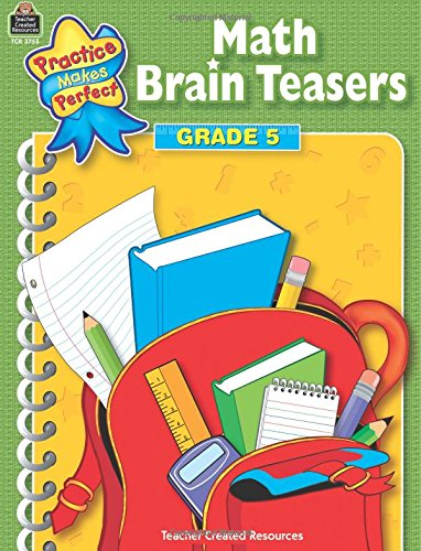 Download Math Brain Teasers Grade 5 (Practice Makes Perfect) pdf