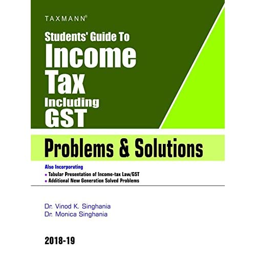 Students' Guide to Income Tax Including GST -Problems & Solutions (17th Edition 2018-19)