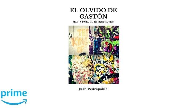 El Olvido de Gastón: Magia para un Reencuentro (Spanish ...