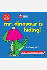 Mr. Dinosaur is Hiding (Story and Coloring Book Combo) (Volume 2) by Corey M.P. (2016-03-04) Paperback