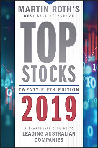 Top Stocks 2019: A Sharebuyer's Guide to Leading Australian Companies