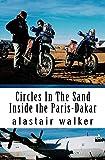 Circles In The Sand: Inside the Paris-Dakar